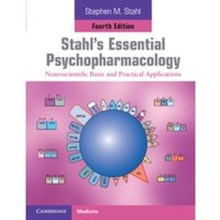 Stahl's Essential Psychopharmacology : Neuroscientific Basis and Practical Applications