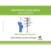 Strategies for Mentees : Mentoring Excellence ToolKit #3