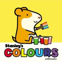 Stanley's Colours by William Bee (Board book, 2016)