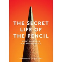 The Secret Life of the Pencil : Great Creatives and their Pencils