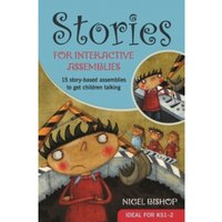 Stories for Interactive Assemblies : 15 Story-Based Assemblies to Get Children Talking