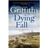 A Dying Fall : A spooky, gripping read for Halloween (Dr Ruth Galloway Mysteries 5)