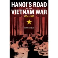 Hanoi's Road to the Vietnam War, 1954-1965 : 7