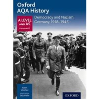 Oxford AQA History for A Level: Democracy and Nazism: Germany 1918-1945 by Robert Whitfield (Paperback, 2015)