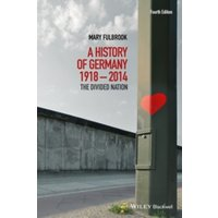 A History of Germany 1918 - 2014 : The Divided Nation