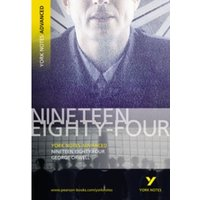 Nineteen Eighty Four: York Notes Advanced by George Orwell (Paperback, 2005)