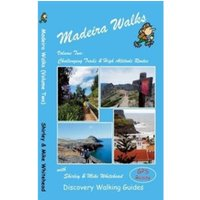 Madeira Walks : Challenging Trails & High Altitude Routes Volume 2