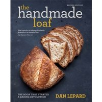 The Handmade Loaf : The book that started a baking revolution