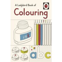 A Ladybird Book of Colouring by Penguin Books Ltd (Hardback, 2016)