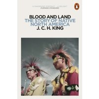 Blood and Land : The Story of Native North America