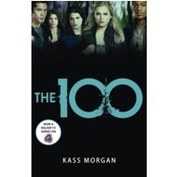 The 100: Book One by Kass Morgan (Paperback, 2013)