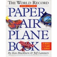 The World Record Paper Airplane Book by Jeff Lammers, Ken Blackburn (Paperback, 2007)