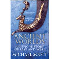 Ancient Worlds : An Epic History of East and West