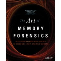 The Art of Memory Forensics : Detecting Malware and Threats in Windows, Linux, and Mac Memory