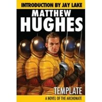 Template A Novel of the Archonate Planet Stories