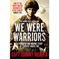 We Were Warriors : A powerful and moving story of courage under fire