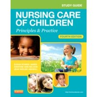 Study Guide for Nursing Care of Children : Principles and Practice