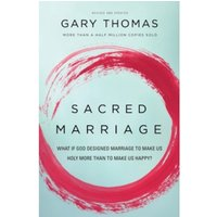 Sacred Marriage : What If God Designed Marriage to Make Us Holy More Than to Make Us Happy?