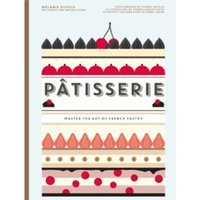 Patisserie : Master the Art of French pastry
