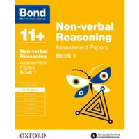 Bond 11+: Non-verbal Reasoning: Assessment Papers : 10-11+ years Book 1