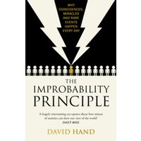 The Improbability Principle : Why coincidences, miracles and rare events happen all the time