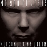 MC 900ft Jesus - Welcome To My Dream Vinyl