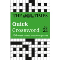 The Times Quick Crossword Book 21 : 100 General Knowledge Puzzles from the Times 2