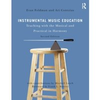 Instrumental Music Education : Teaching with the Musical and Practical in Harmony