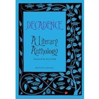 Decadence : A Literary Anthology