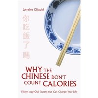 Why the Chinese Don't Count Calories