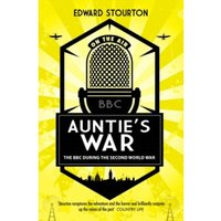 Auntie's War : The BBC during the Second World War
