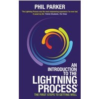 An Introduction to the Lightning Process (R) : The First Steps to Getting Well
