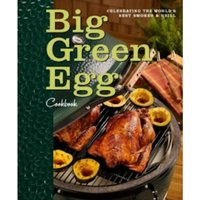 Big Green Egg Cookbook : Celebrating the Ultimate Cooking Experience : 1