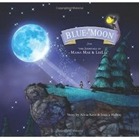 Blue Moon From the Journals of Mama Mae and LeeLee Hardcover