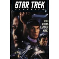 Star Trek Classics Volume 5: Who Killed Captain Kirk?