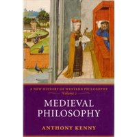 Medieval Philosophy : A New History of Western Philosophy, Volume 2
