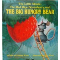 The Little Mouse, the Red Ripe Strawberry and the Big Hungry Bear by Audrey Wood (Hardback, 1984)