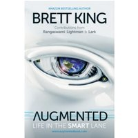Augmented : Life in the Smart Lane