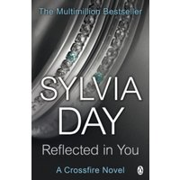 Reflected in You : A Crossfire Novel
