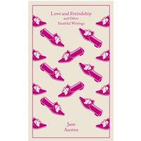 Love and Freindship: And Other Youthful Writings by Jane Austen (Hardback, 2014)