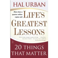Life's Greatest Lessons : 20 Things That Matter
