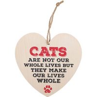 Cats Are Not Our Whole Lives Hanging Heart Sign
