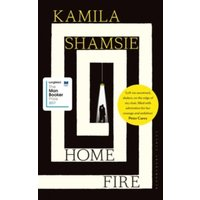 Home Fire : SHORTLISTED FOR THE COSTA NOVEL AWARD 2017