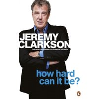 How Hard Can It Be?: The World According to Clarkson Volume 4 by Jeremy Clarkson (Paperback, 2011)