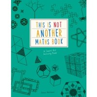 This is Not Another Maths Book : A smart art activity book