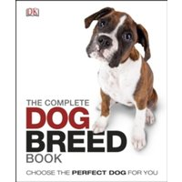 The Complete Dog Breed Book by DK (Hardback, 2012)