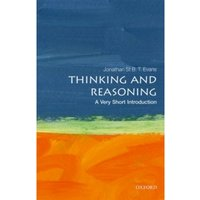 Thinking and Reasoning: A Very Short Introduction