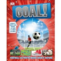 Goal!: Football As You've Never Seen It Before by DK (Hardback, 2017)