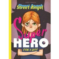 Street Angel: Superhero For A Day Hardcover
