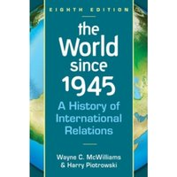 The World Since 1945 : A History of International Relations